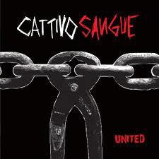 CATTIVO SANGUE - United CD