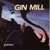 GIN MILL - Patron LP