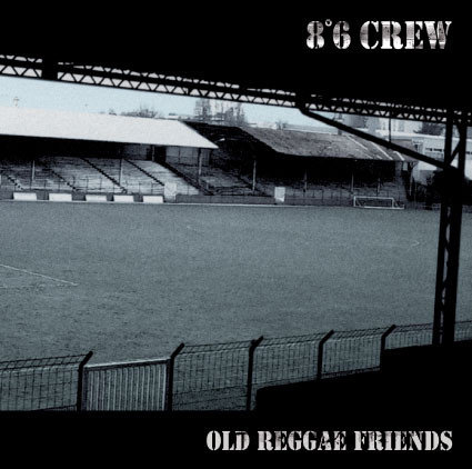 8°6 CREW - Old Reggae Friends CD
