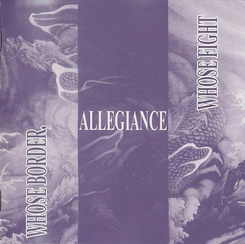 ALLEGIANCE  - Whose Border Whose Fight CD