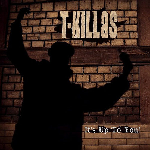 T-KILLAS - It's Up To You! CD