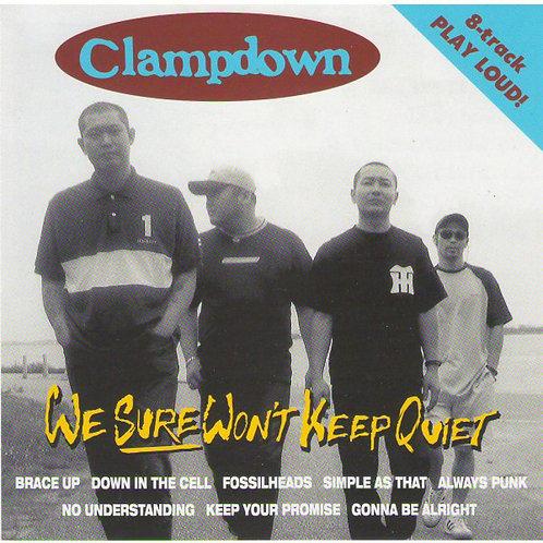 CLAMPDOWN - We Sure Won't Keep Quiet CD