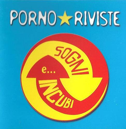 PORNO RIVISTE - Sogni, Incubi E... La Cosa Inutile CD