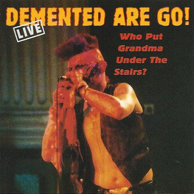 DEMENTED ARE GO - Who Put Grandma Under The Stairs? CD