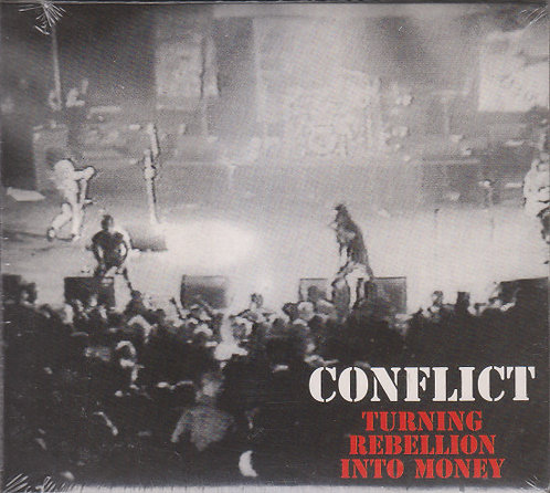 CONFLICT - Turning Rebellion Into Money CD