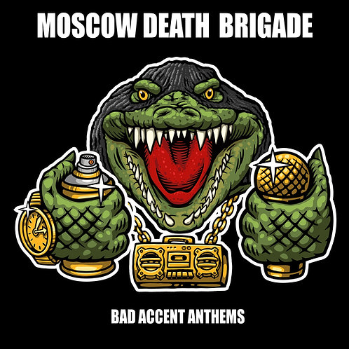 MOSCOW DEATH BRIGADE - Bad Accent Anthems CD