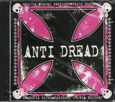 Anti Dread – Jeszcze Więcej Seksistowskich Piosenek CD