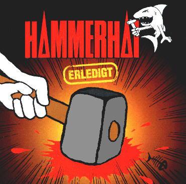HAMMERHAI - Erledigt LP