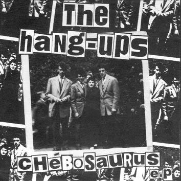 """HANG UPS (THE) - Chébosaurus EP 7"""""""