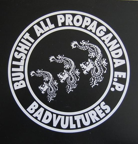 """BAD VULTURES - Bullshit All Propaganda EP 7"""""""