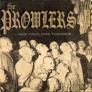 PROWLERS (THE) - Hair Today, Gone Tomorrow CD