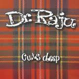 DR. RAJU - Cuts Deeps LP
