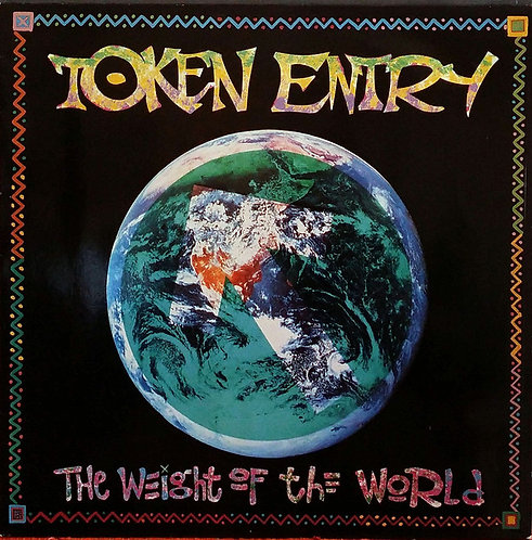 TOKEN ENTRY - The Weight Of The World LP