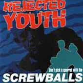 """REJECTED YOUTH - Don't Pick A Quarrel With The Screwballs EP 7"""""""