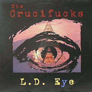 CRUCIFUCKS (THE) - L.D. Eye LP