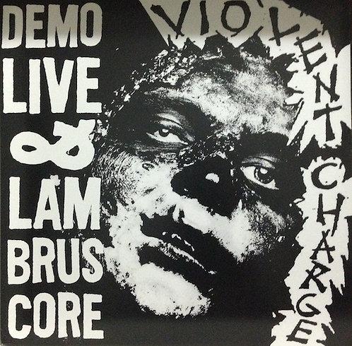 VIOLENT CHARGE - Demo Live & Lambruscore LP