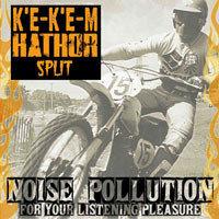"K'E-K'E-M / HATHOR - Noise Pollution For Your Listening Pleasure EP 7"""