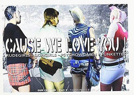 CAUSE WE LOVE YOU! Rudegirls, Skingirls, Psychowomen, Punkettes Photobook