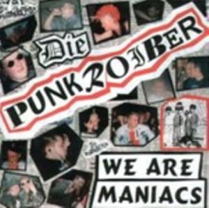 PUNKROIBER (DIE) - We Are Maniacs LP