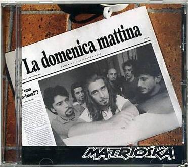MATRIOSKA - La Domenica MAttina CD