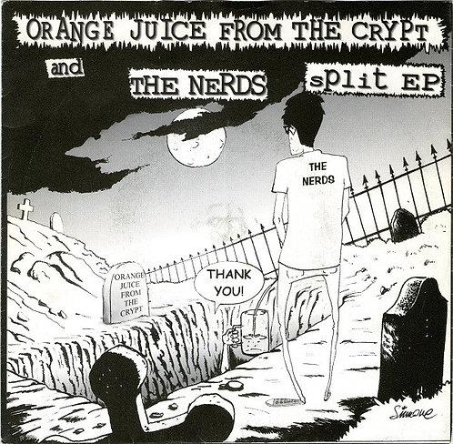 "ORANGE JUICE FROM THE CRIPT / THE NERDS - Split EP 7"""