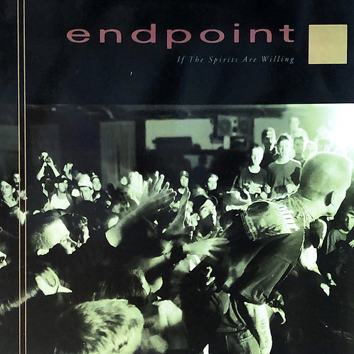 ENDPOINT - If The Spirits Are Willing LP