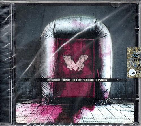 MEGANOIDI - Outside the Loop Stupendo Sensation CD