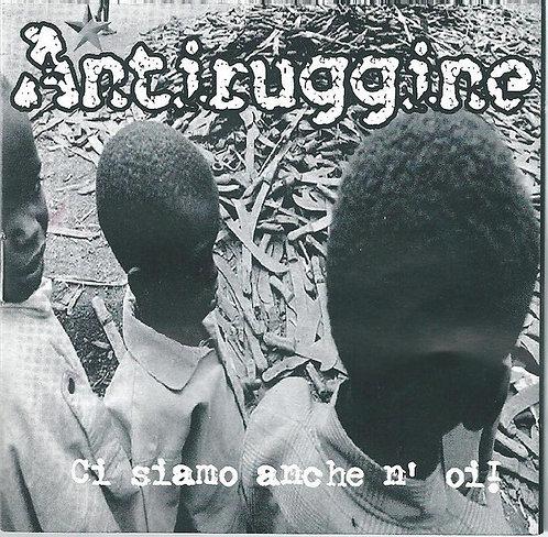 ANTIRUGGINE - Ci siamo anche n'Oi! CD