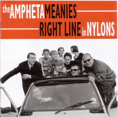 AMPHETAMEANIES (THE) - Right Line in Nylons CD