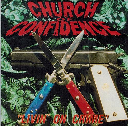 CHURCH OF CONFIDENCE - Livin' On Crime CD
