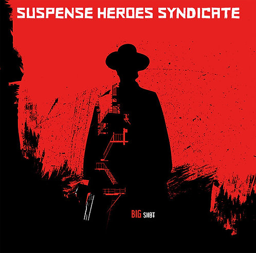 SUSPENSE HEROES SYNDICATE - Big Shot LP