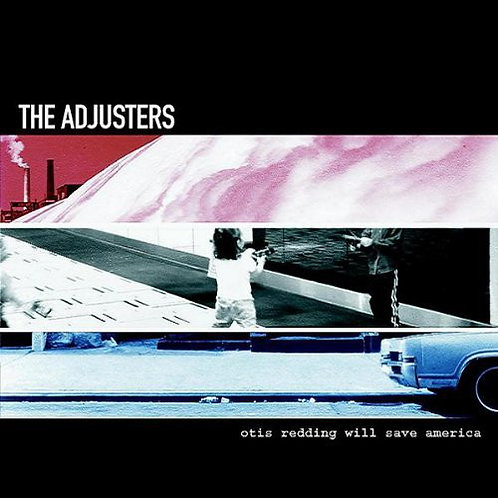 ADJUSTERS (THE) - Otis Redding will save America CD