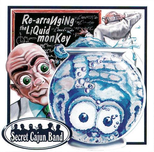 SECRET CAJUN BAND - Re-Arranging The Liquid Monkey CD