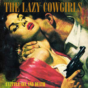 LAZY COWGIRLS (THE) - A Little Sex And Death LP