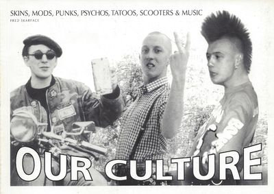 OUR CULTURE Skins, mods, punks, psychos, tatoos, scooters & music PhotoBook