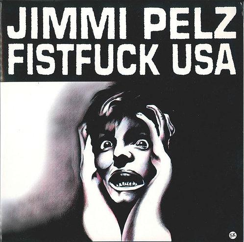"""JIMMI PELZ FISTFUCK USA - Jimmi Pelz Fistfuck USA EP 7"""" (Yellow)"""