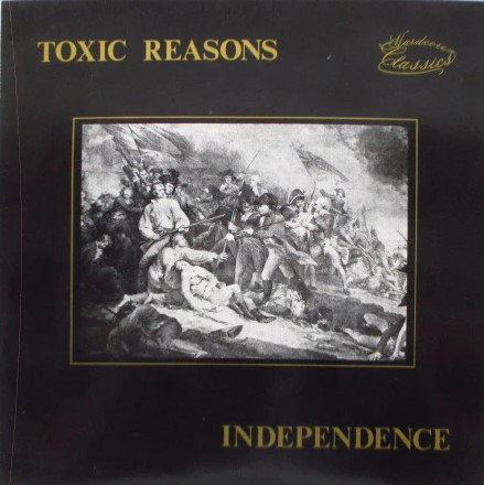 TOXIC REASONS - Independence LP