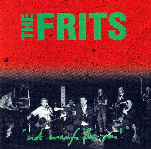FRITS (THE) - Not Enough For You CD