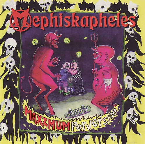 MEPHISKAPHELES - Maximum Perversion CD
