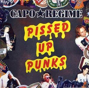 CAPO REGIME -  Pissed Up Punks LP (Green or Orange)