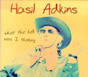 HASIL ADKINS - What The Hell Was I Thinking LP