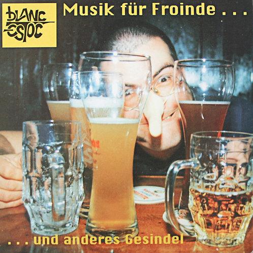 BLANC ESTOC - Musik Für Froinde... Und Anderes Gesindel LP