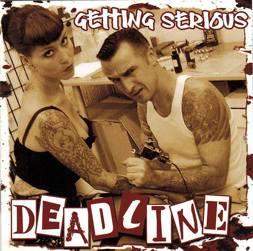 DEADLINE - Getting Serious CD