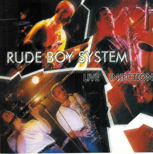 RUDE BOY SYSTEM - Live Injection CD