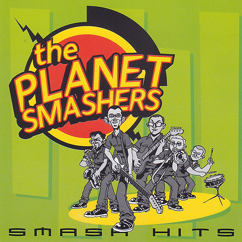 PLANET SMASHERS - Smash Hits CD