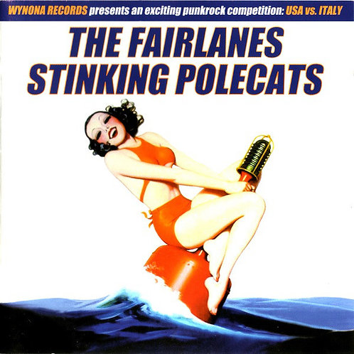 FAIRLANES (THE) / STINKING POLECATS - The Fairlanes / Stinking Polecats CD
