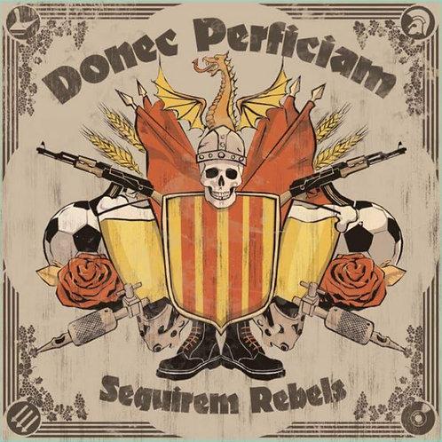 DONEC PERFICIAM - Seguirem Rebels LP
