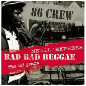 8°6 CREW - Bad Bad Reggae/Menil Express/The Oi! CD