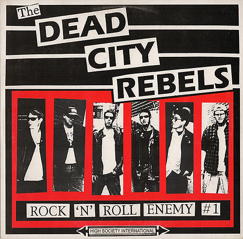 DEAD CITY REBELS (THE) - Rock 'N' Roll Enemy #1 10""