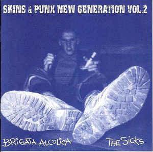 BRIGATA ALCOLICA / THE SICKS – Skins & Punx New Generation Vol. 2 CD